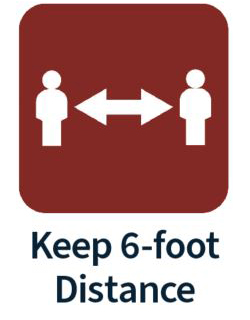 Distance--Please do not form lines or groups. Keep 6 feet of distance at all times