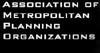 "black box with the words ""Association of Metropolitan Planning Organizations"" in it"
